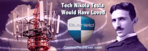 Tech Nikola Tesla Would Have Loved
