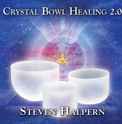 CRYSTAL BOWL HEALING – BY STEVEN HALPERN